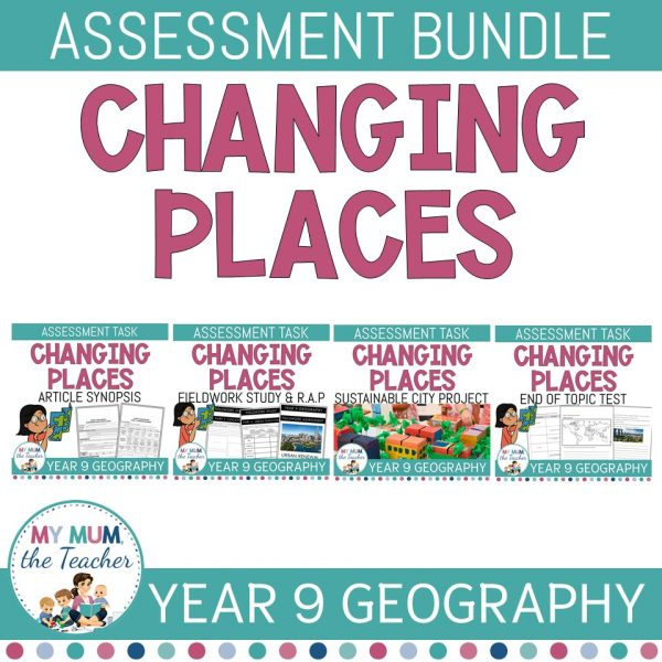 changing-places-year-9-geography-assessment-task-bundle